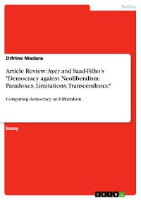 """Cover Article Review: Ayer and Saad-Filho's """"Democracy against Neoliberalism: Paradoxes, Limitations, Transcendence"""""""