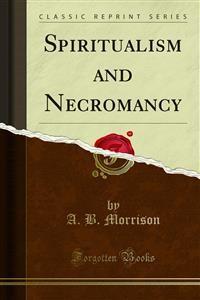 Cover Spiritualism and Necromancy