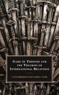 Cover Game of Thrones and the Theories of International Relations