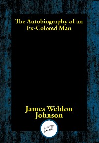 Cover The Autobiography of an Ex-Colored Man
