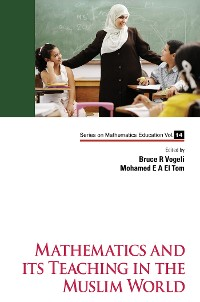 Cover Mathematics and its Teaching in the Muslim World