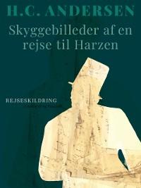 Cover Skyggebilleder af en rejse til Harzen