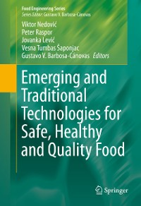 Cover Emerging and Traditional Technologies for Safe, Healthy and Quality Food