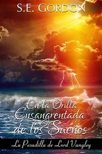 Cover En la Orilla Ensangrentada de los Sueños: (La Pesadilla de Lord Vangley)