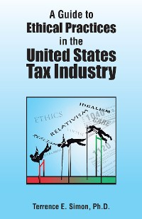 Cover A Guide to Ethical Practices in the United States Tax Industry