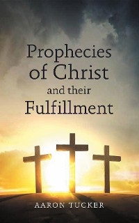 Cover Prophecies of Christ and their Fulfillment