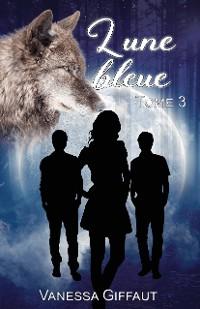 Cover Lune bleue tome 3