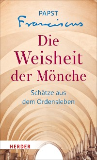 Cover Die Weisheit der Mönche