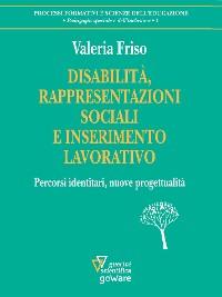 Cover Disabilità, rappresentazioni sociali e inserimento lavorativo. Percorsi identitari, nuove progettualità