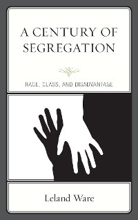 Cover A Century of Segregation