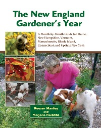 Cover The New England Gardener's Year: A Month-by-Month Guide for Maine, New Hampshire, Vermont. Massachusetts, Rhode Island, Connecticut, and Upstate New York