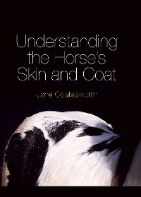Cover Understanding the Horse's Skin and Coat