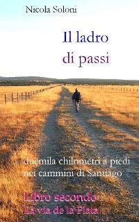 Cover Il ladro di passi. Libro secondo. La via de la Plata