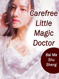 Cover Carefree Little Magic Doctor