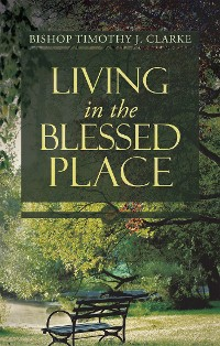 Cover Living in the Blessed Place
