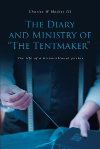 """Cover The Diary and Ministry of """"The Tentmaker"""""""