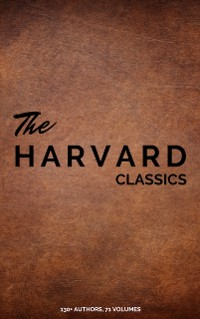Cover Harvard Classics (Dr. Eliot's Five Foot Shelf - 51 Original Volumes + 20 Bonus Volumes)