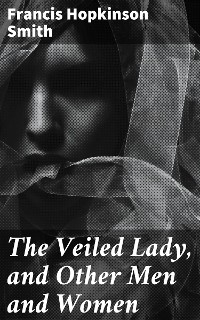 Cover The Veiled Lady, and Other Men and Women