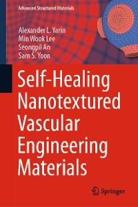 Cover Self-Healing Nanotextured Vascular Engineering Materials