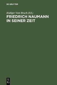 Cover Friedrich Naumann in seiner Zeit