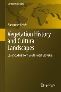 Cover Vegetation History and Cultural Landscapes