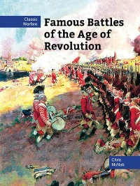 Cover Famous Battles of the Age of Revolution