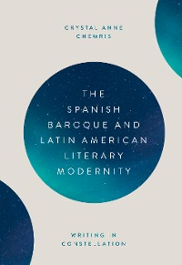 Cover The Spanish Baroque and Latin American Literary Modernity