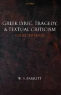 Cover Greek Lyric, Tragedy, and Textual Criticism
