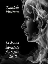 Cover La donna diventata fantasma. Vol. 2