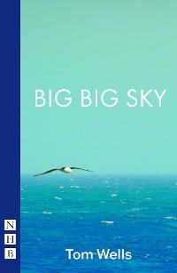 Cover Big Big Sky (NHB Modern Plays)