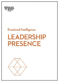 Cover Leadership Presence (HBR Emotional Intelligence Series)