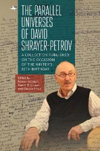 Cover The Parallel Universes of David Shrayer-Petrov