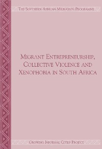Cover Migrant Entrepreneurship Collective Violence and Xenophobia in South Africa