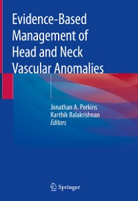 Cover Evidence-Based Management of Head and Neck Vascular Anomalies