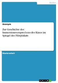 Cover Zur Geschichte des Immersionsversprechens des Kinos im Spiegel des Filmplakats