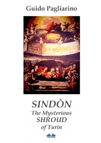 Cover Sindòn The Mysterious Shroud Of Turin