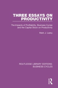 Cover Three Essays on Productivity (RLE: Business Cycles)