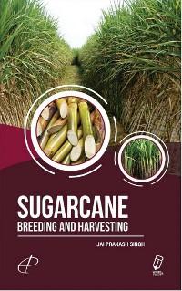 Cover Sugarcane : Breeding and Harvesting