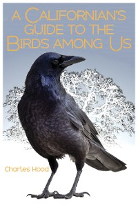 Cover A Californian's Guide to the Birds among Us