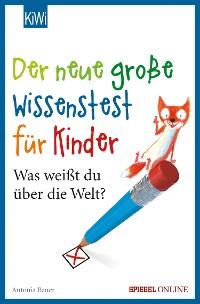 Cover Der neue große Wissenstest für Kinder