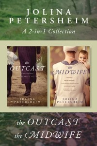 Cover Jolina Petersheim 2-in-1 Collection: The Outcast / The Midwife