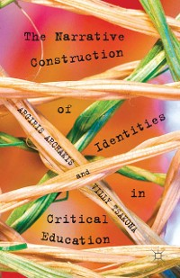 Cover The Narrative Construction of Identities in Critical Education