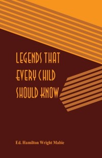 Cover Legends That Every Child Should Know