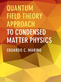 Cover Quantum Field Theory Approach to Condensed Matter Physics
