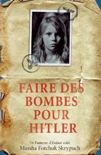 Cover Faire des bombes pour Hitler