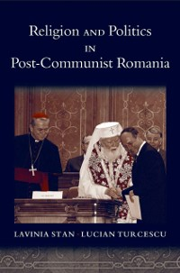 Cover Religion and Politics in Post-Communist Romania