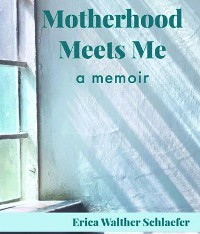 Cover Motherhood Meets Me