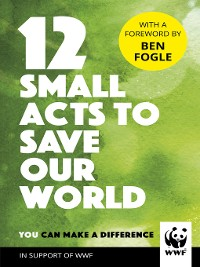 Cover 12 Small Acts to Save Our World
