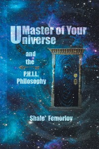 Cover Master of Your  Universe   and   the P.H.I.L.   Philosophy