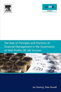 Cover Role of Principles and Practices of Financial Management in the Governance of With-Profits UK Life Insurers